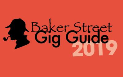 Baker Street Gig Guide 2019